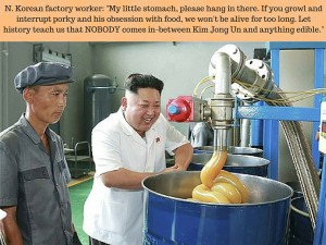 N. Korean factory worker- -My little stomach, please hang in there. If you growl and interrupt porky and his obsession with food